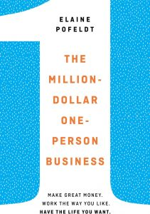 The Million-Dollar, One-Person Business : Make Great Money, Work the Way You Like, Have the Life You Want