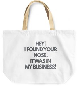 1344fc7125a Loud Universe You Nose In My Business Sarcastic Funny Quote Reusable  Shopping Beach Tote Bag