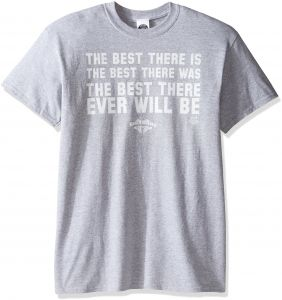 WWE Men s Best There Ever Will Be T-Shirt 3e7a868ae