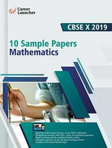 CBSE X 2019  10 Sample Papers  Mathematics by Career Launcher