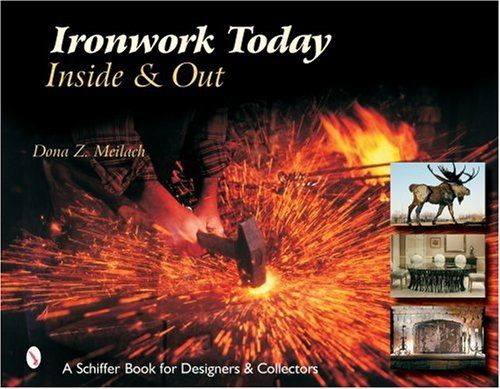 ironwork today inside out schiffer book for designers and collectors