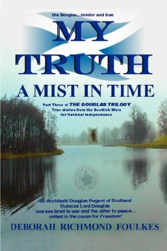 My Truth A Mist In Time The Douglas Triolgy
