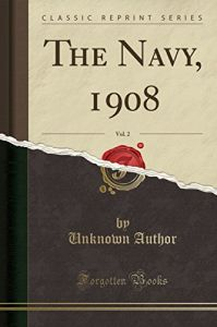 The Navy, 1908, Vol. 2 by  Unknown Author