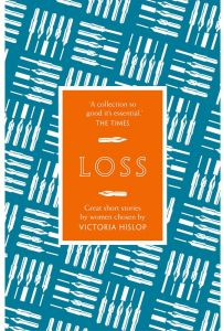The Story: Loss: Great Short Stories for Women by Women