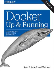 Docker: Up & Running, Shipping Reliable Containers in Production