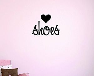 16 x 40 Black Said No Woman Ever Ladies Girl Quote Shopping Closet Wardrobe Peel /& Stick Wall Sticker Decal Design with Vinyl Moti 1480 3 I Have Enough Shoes Quote