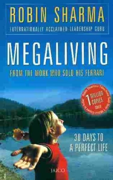 Megaliving From The Monk Who Sold His Ferrari 30 Days To A Perfect